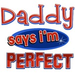Daddy says I'm perfect