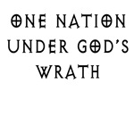 ONE NATION UNDER GOD'S WRATH