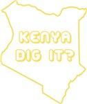 Kenya Dig It?
