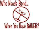 Who Needs Bond When You Have Bauer?
