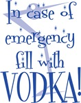 In Case of Emergency..Vodka!