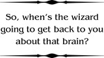 That Brain?