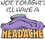 Not Tonight/Headache