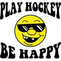 Play Hockey Be Happy T-Shirt