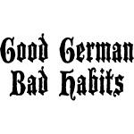 Good German Bad Habits T-Shirt