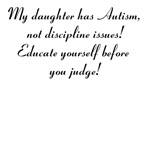 My daughter has Autism, not discipline issues! Edu