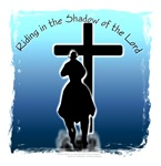Riding in the Shadow of the Lord