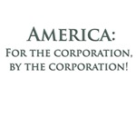 America: For The Corporation By The Corporation