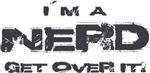 I´m a nerd. Get over it