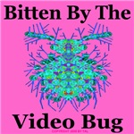 Bitten By The Video Bug