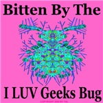 Bitten By The I LUV Geeks Bug