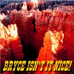 Bryce Isn't It Nice