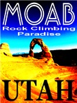 Moab, Utah Rock Climbing Paradise
