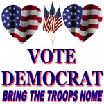 Vote Democrate Bring The Troops Home