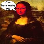 Mona Lisa Stop Data Raping Me!