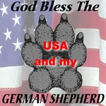 God bless the USA and my German Shepherd