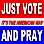 Just Vote And Pray