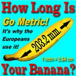 How Long Is Your Banana? Go Metric!