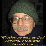Worship no man as God