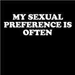 My Sexual Preference is Often T Shirts
