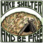 Make Shelter and Be Free