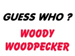 Guess Who ? Woody Woodpecker