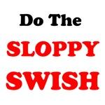 Do The Sloppy Swish