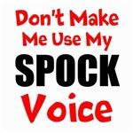 Dont Make Me Use My Spock Voice