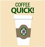 Coffee Quick!