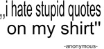 I hate stupid quotes