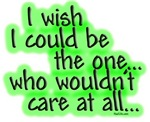 Wish I wouldn't care