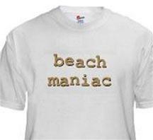 Beach Maniac T-shirts