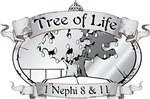 The Tree of Life - 1 Nephi 8 & 11 - Book of Mormon