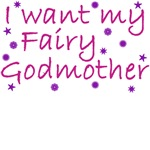 I Want My Fairy Godmother