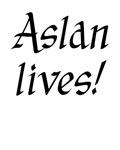 Aslan Lives!