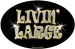 Livin' Large
