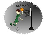 BASKETBALL - LOVE TO BE ME