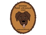 DOGS ARE PEOPLE TOO - CHOCOLATE LAB