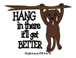 HANG IN THERE - DOG