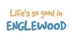 Life is so good in Englewood Nj