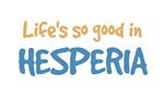 Life is so good in Hesperia