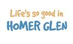 Life is so good in Homer Glen