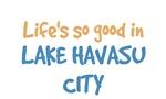 Life is so good in Lake Havasu City