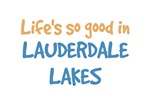 Life is so good in Lauderdale Lakes