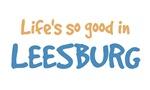 Life is so good in Leesburg