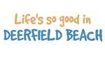 Life is so good in Deerfield Beach