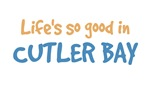 Life is so good in Cutler BAY