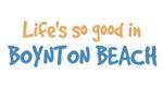 Life is so good in Boynton Beach