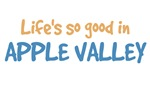 Life is so good in Apple Valley Mn