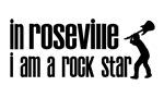 In Roseville Ca I am a Rock Star